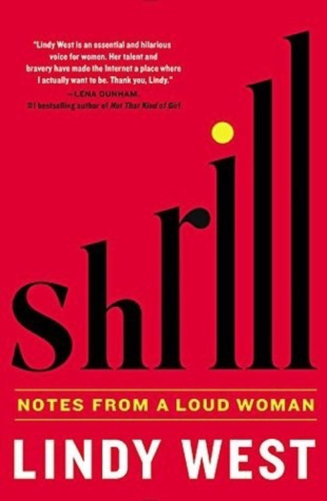 friday essay talking writing and fighting like girls shrill notes from a loud w lindy west 2016 hachette