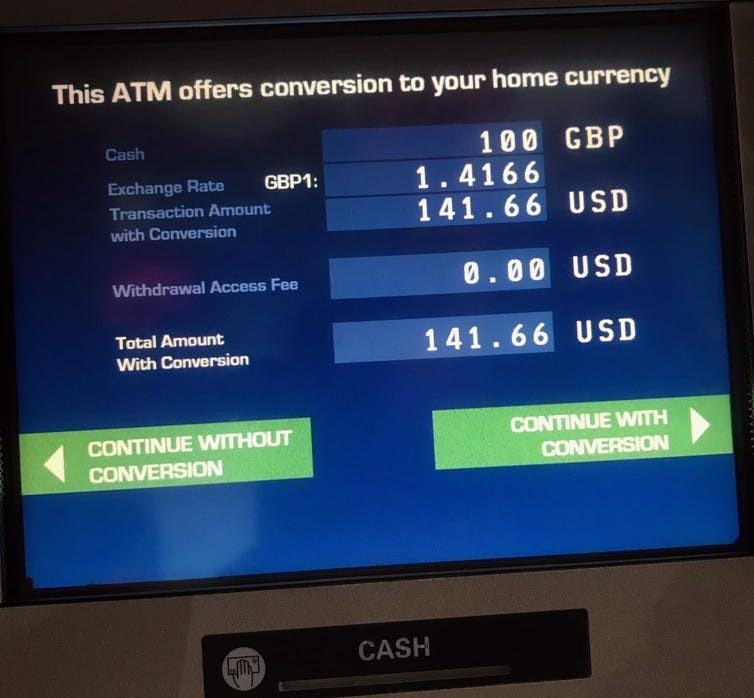 An Atm At Heathrow Airport Offered To Debit My Bank Account In U S Dollars Rather Than The British Pounds I Was Withdrawing Rate It Charged Would Have
