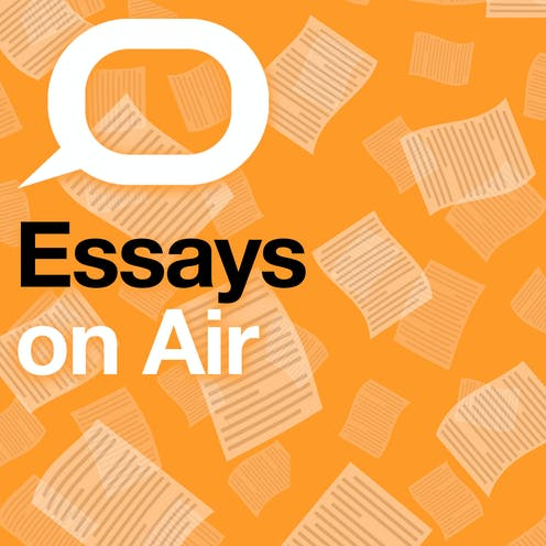 Essays On Air: a new podcast from The Conversation bringing the best writing to you
