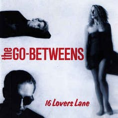 A Melbourne-flavoured rendition of 16 Lovers Lane celebrates The Go-Betweens' stellar songs