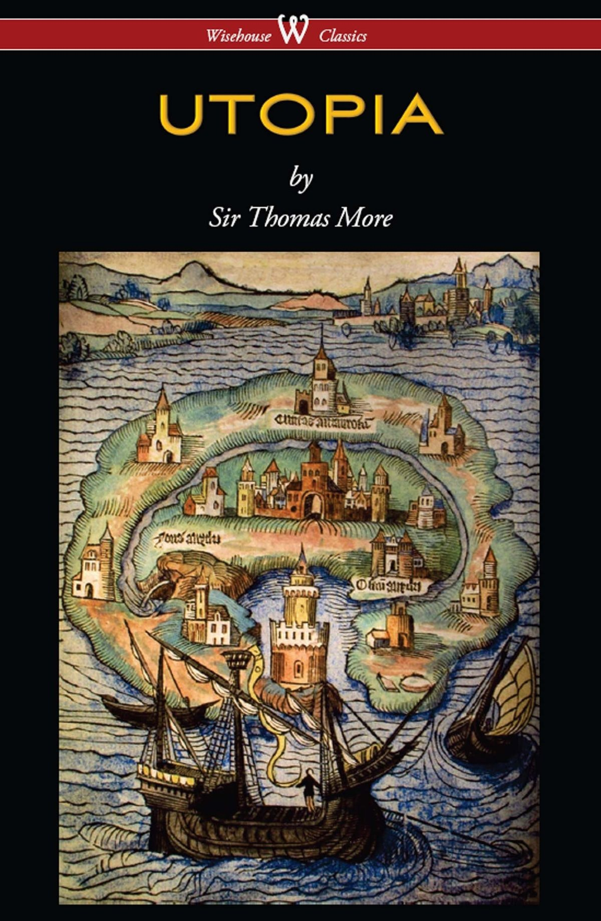 Thomas More's Utopia as republished by Wisehouse Classics (Illustration by A. Holbein). Wisehouse Classics