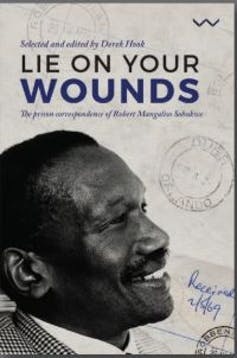 A collection of prison letters provides a peek into the suffering of South African liberation hero, Robert Sobukwe.