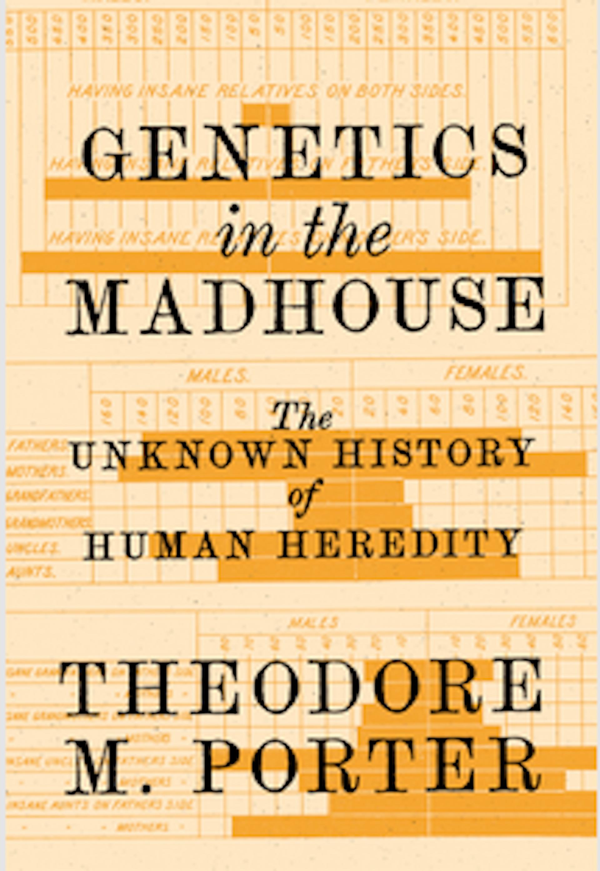Le livre Genetics in the Madhouse, de Porter.