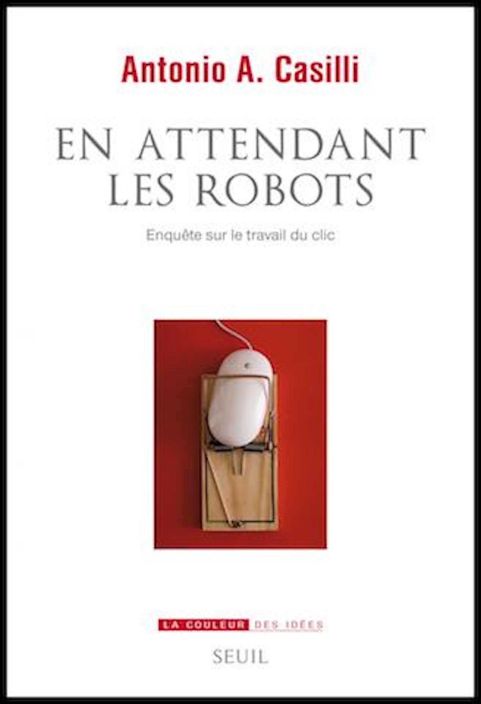 En attendant les robots, d'Antonio Casilli.