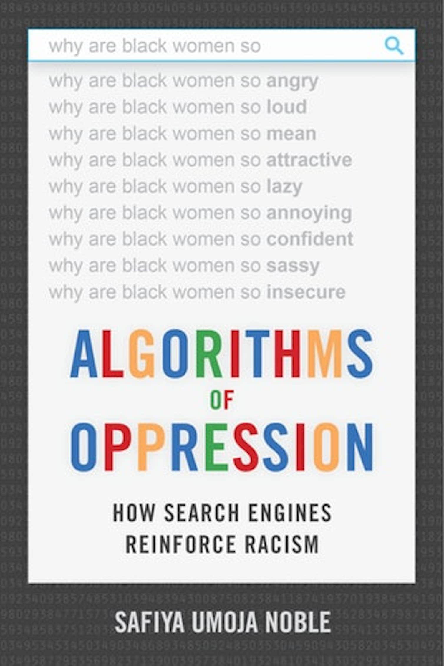Safiya Noble's 2018 book, 'Algorithms of Oppression.' Credit: NYU Press