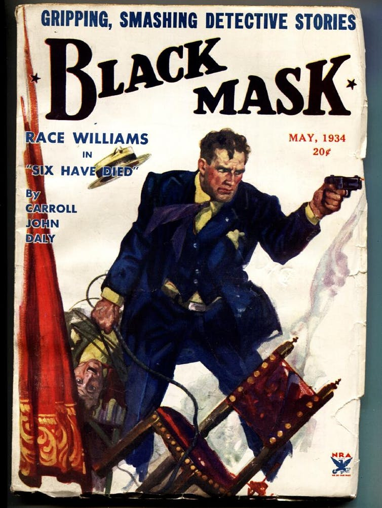 The May 1934 issue of Black Mask featured Carroll John Daly's character Race Williams on the cover.  Credit: Abe Books/The Conversation