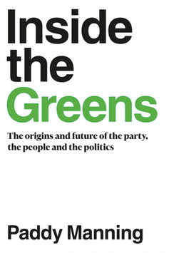 Greens' challenge aptly described by Paddy Manning, but with no solutions in sight