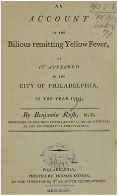 Prominent Philadelphia physician Dr. Benjamin Rush wrote about his approach to treating yellow fever patients during the epidemic. The National Library of Medicine