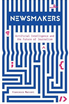 Artificial Intelligence and the Future of Journalism