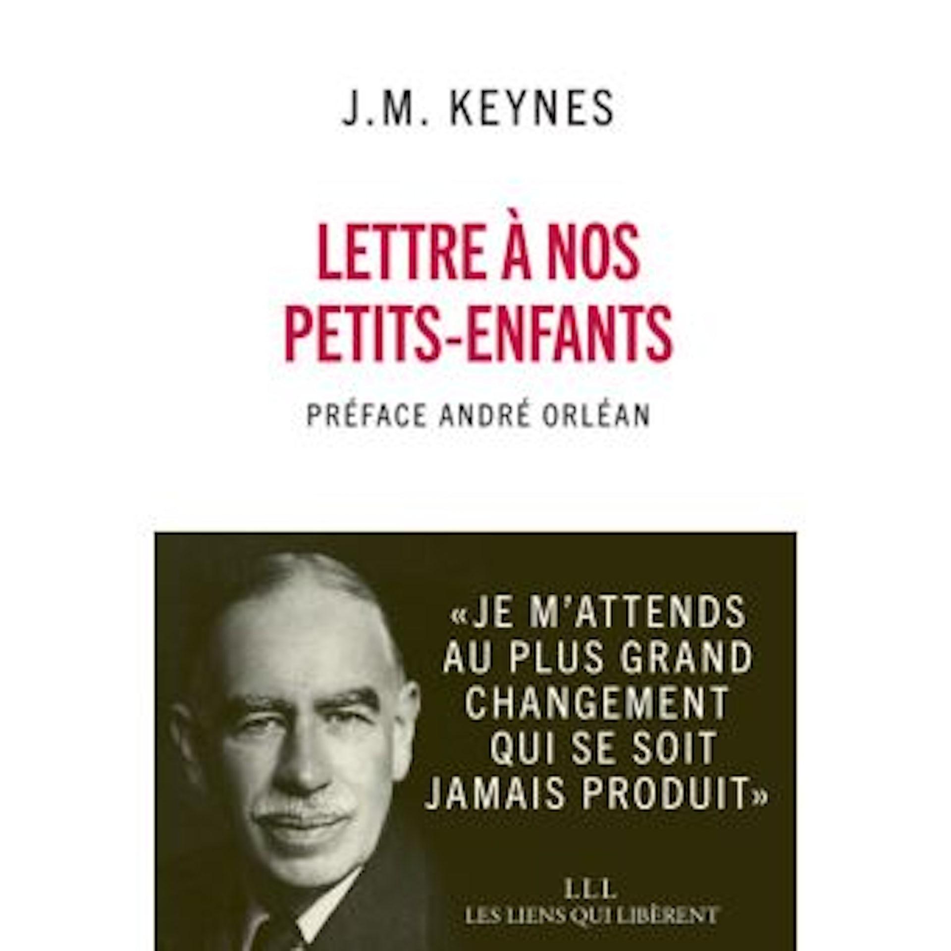 Lettre à nos petits-enfants, John Maynard Keynes (1930). Les Liens Qui Liberent