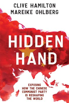 Book Review: Hidden Hand –Exposing How the Chinese Communist Party is Reshaping the World
