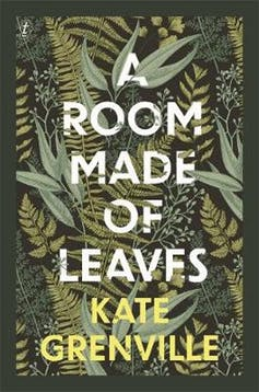 Review: Kate Grenville's A Room Made of Leaves fills the silence of the archives
