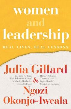 'Expect sexism': a gender politics expert reads Julia Gillard's Women and Leadership