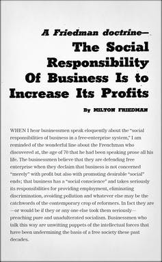 50 years ago Milton Friedman told us greed was good. He was half right