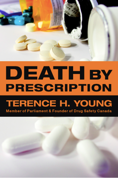 Cover of Terence H. Young's book Death by Prescription: title and author on orange and black bars agains a background photo of pills spilling out of several medication bottles.