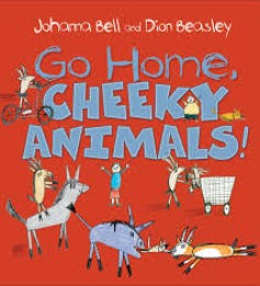 The cover of picture book Go Home Cheeky Animals