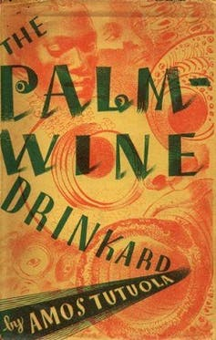 A swirling orange and gold graphic book cover. In the background, African women's faces, with green lettering reading 'The Palm-wine Drinkard by Amos Tutuola.'
