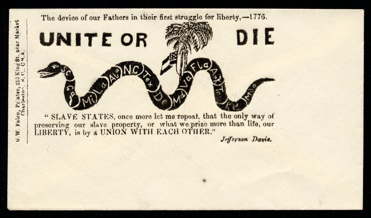 Text on this Civil War-era envelope is from Jefferson Davis: 'Slave states, once more let me repeat, that the only way of preserving our slave property, or what we prize more than life, our Liberty, is by a union with each other.'