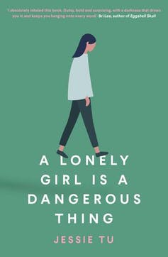 The cover of Jessie Tu's A Lonely Girl is a Dangerous Thing