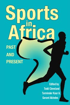 A turquoise book cover with yellow text reading 'Sports in Africa: Past and Present'  and a black illustration that is the silhouette of a man running, she shape of the African continent emerging behind him.