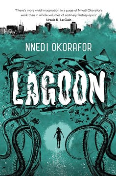 A book cover in green, black and white reading, 'Nnedi Okorafor Lagoon' with a quote from Ursula la Guin and an illustration of a human form swimming through sea creatures and tentacles towards the light.