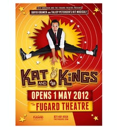 A theatre poster in bright yellow and red featuring a man doing splits in the air and the words 'Kat and the Kings - opens 1 May 2012 The Fugard Theatre'