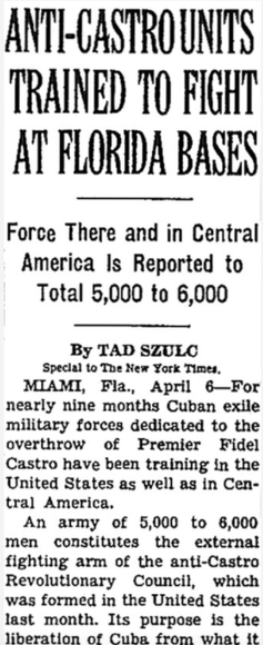 'Anti-Castro Units trained to fight at Florida bases,' reads the headline on a New York Times story published before the Bay of Pigs invasion.