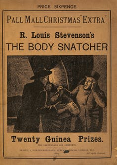 Robert Louis Stevenson's short story 'The Body Snatcher', published in 1884, featured characters were based on real-life criminals.