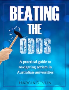 Cover of Beating the Odds: A practical guide to navigating sexism in Australian universities