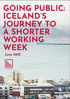 Going Public: Iceland's Journey to a Shorter Working Week, June 2021.