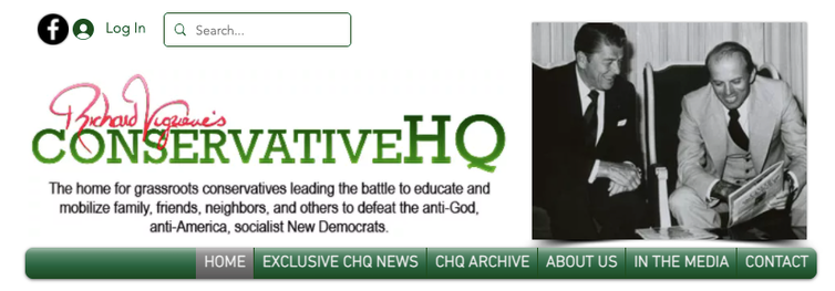 A screenshot of ConservativeHQ's home page, where they describe themselves as '...leading the battle to educate and mobilize family, friends, neighbors, and others to defeat the anti-God, anti-America, Marxist New Democrats'