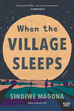 A book cover showing the title 'When the Village Sleeps' inside an illustration of a giant moon, trees and lands in the foreground and the name of the author, Sindiwe Magona.