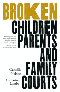 The cover of the book 'Broken' by Camilla Nelson and Catharine Lumby.